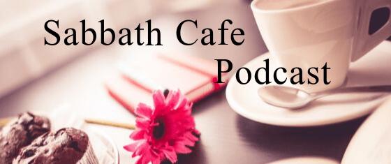 Sabbath Cafe Podcast Banner.png